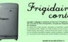 Aprite il frigo, c'è il Frigidaire contest !