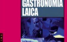 Filosofia della gastronomia laica, di Nicola Perullo
