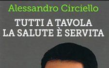 La salute è servita con le ricette di Alessandro Circiello