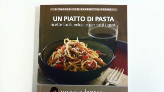 A tavola con Benedetta Parodi, secondo volume: Un Piatto di Pasta