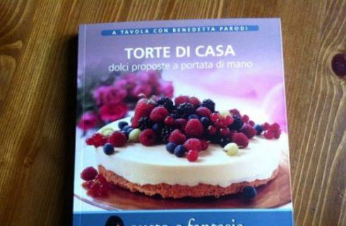 A tavola con Benedetta Parodi, terzo volume: Torte di Casa