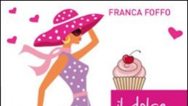Il dolce della vita, di Franca Foffo