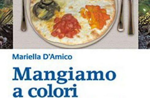 Mangiare a colori, recensione della guida di Mariella D'Amico