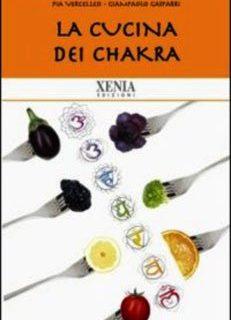 La cucina dei chakra per armonizzare l'alimentazione