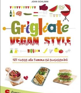 Grigliate vegan style, il ricettario di John Schlimm per il barbecue vegano