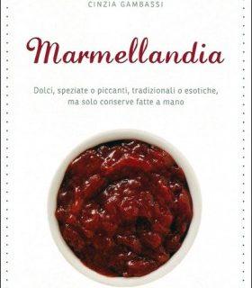Marmellandia di Cinzia Gambassi, consigli per le marmellate fatte in casa