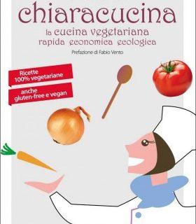 ChiaraCucina, il ricettario di cucina vegetariana con ricette ecologiche, rapide ed economiche