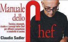Manuale dello chef: tecnica, strumenti, ricette e consigli di Claudio Sadler per migliorare in cucina