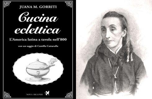 """La """"Cucina eclettica"""" di Juana M. Gorriti, alla scoperta del libro"""