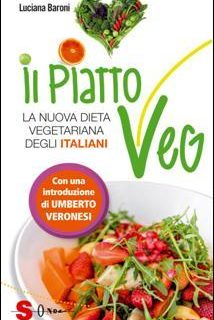 Il PiattoVeg, la moderna guida alimentare per vegetariani della dottoressa Baroni