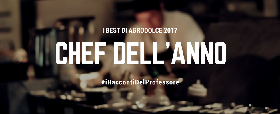 Best Agrodolce 2017: chef dell'anno